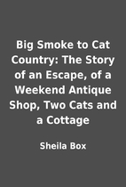 Big Smoke to Cat Country: The Story of an…