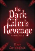 The Dark Lifer's Revenge: A Short Story by…