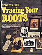 Tracing Your Roots, Consumer Guide by…