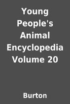 Young People's Animal Encyclopedia Volume 20…