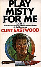 Play Misty For Me by Paul J. Gillette