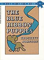 The Blue Ribbon Puppies by Crockett Johnson