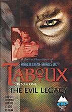 Taboux Evil Legacy #1 by Vivian Lushliner