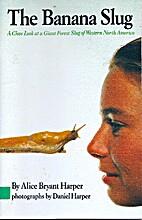 The Banana Slug: A Close Look At a Giant…