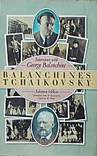 Balanchine's Tchaikovsky: Interviews with…