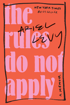 The Rules Do Not Apply: A Memoir by Ariel…
