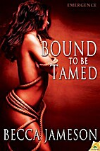 Bound to be Tamed (Emergence Book 2) by…