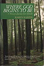 Where God Begins to Be: A Woman's Journey…