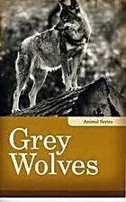 Grey Wolves (Animal Series) by Linda…