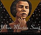 When Marian Sang by Brian Selznick Pam Munoz…