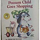 Possum Child Goes Shopping (A Little Critter…