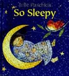 So Sleepy, Wide Awake by Julie Paschkis