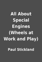 All About Special Engines (Wheels at Work…
