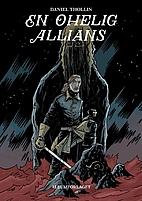 En ohelig allians by Daniel Thollin