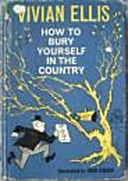 How to bury yourself in the country by…