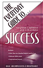 The Everyday Guide To Success: Your Friendly…