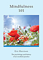 Mindfulness 101 by Eric Harrison