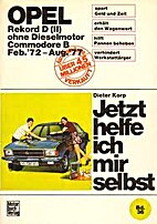 Jetzt helfe ich mir selbst (Opel Rekord D,…