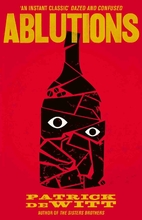Ablutions by Patrick deWitt