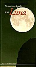 Piccola enciclopedia della Luna by Christine…