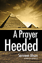 A Prayer Heeded (A Prayer Series Book 2) by…