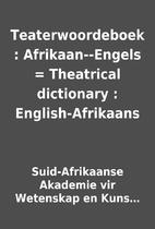 Teaterwoordeboek : Afrikaan--Engels =…