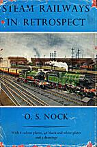 Steam railways in retrospect by O. S. Nock