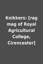 Knikkers: [rag mag of Royal Agricultural…