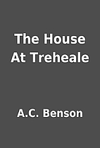 The House At Treheale by A.C. Benson