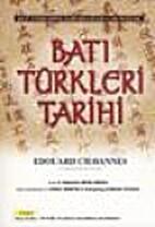 Batı Türkleri Tarihi by Edouard Chavannes;…