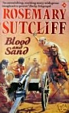 Blood & Sand by Rosemary Sutcliff