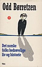 Det norske folks bedrøvelige liv og…