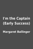 I'm the Captain (Early Success) by Margaret…