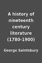 A history of nineteenth century literature…