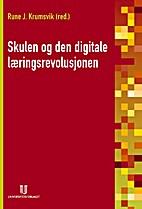 Skulen og den digitale læringsrevolusjonen…
