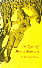 The spirit of man in Asian art by Laurence…