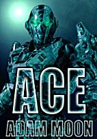 ACE (Space Cadets Book 1) by Adam Moon
