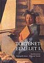 Történetelmélet II by Gyurgyák János.…