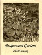Bridgewood Gardens Catalog by Bridgewood…