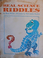 Real Science Riddles by Rose Wyler