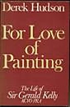 For love of painting : the life of Sir…