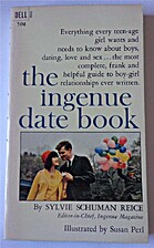 The Ingenue Date Book by Sylvie Schuman…