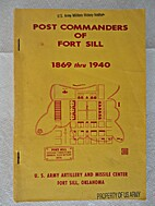 Post Commanders of Fort Sill, 1869 thru 1940…