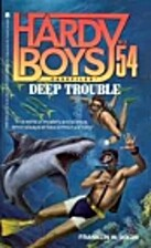 Deep Trouble by Franklin W. Dixon