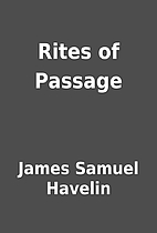 Rites of Passage by James Samuel Havelin