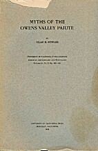 Myths of the Owens valley Paiute by Julian…