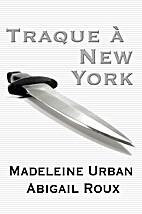 Traque à New York by Abigail Roux