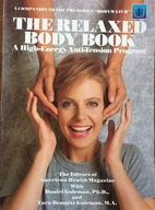The Relaxed Body Book: A High-Energy…