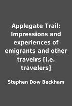 Applegate Trail: Impressions and experiences…