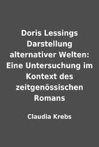 Doris Lessings Darstellung alternativer…